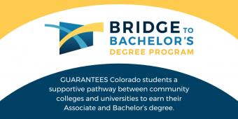 Bridge to Bachelor's degree program guarantees colorado students a supportive pathway between community colleges and universities to earn their associate and bachelor's degree